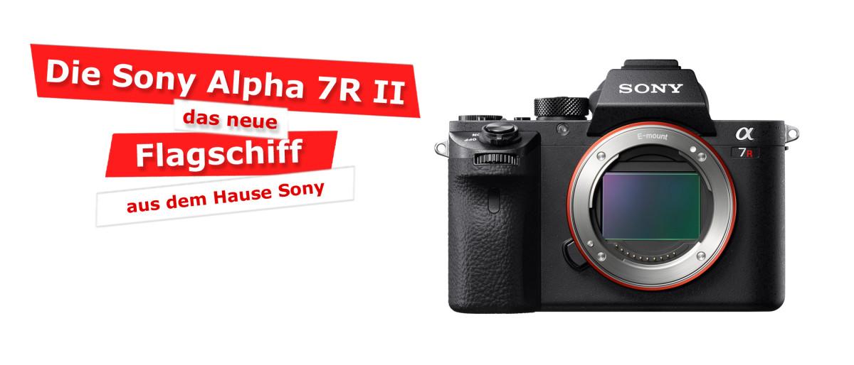 Sony Alpha 7R II die neue Nummer 1?